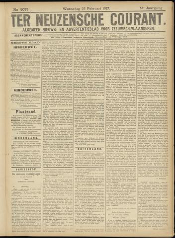 Ter Neuzensche Courant. Algemeen Nieuws- en Advertentieblad voor Zeeuwsch-Vlaanderen / Neuzensche Courant ... (idem) / (Algemeen) nieuws en advertentieblad voor Zeeuwsch-Vlaanderen 1927-02-23