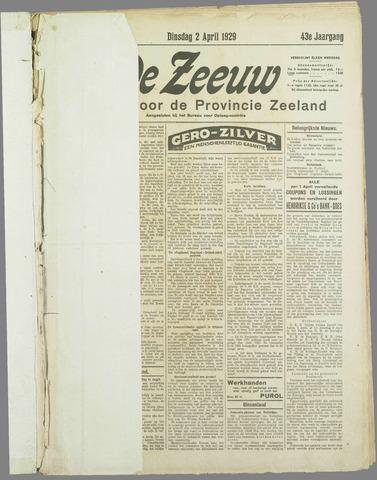 De Zeeuw. Christelijk-historisch nieuwsblad voor Zeeland 1929-04-02