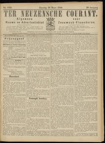 Ter Neuzensche Courant. Algemeen Nieuws- en Advertentieblad voor Zeeuwsch-Vlaanderen / Neuzensche Courant ... (idem) / (Algemeen) nieuws en advertentieblad voor Zeeuwsch-Vlaanderen 1910-03-26