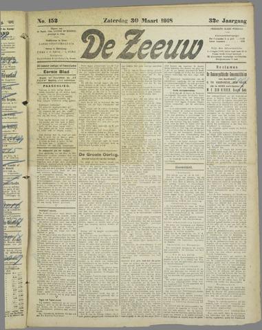 De Zeeuw. Christelijk-historisch nieuwsblad voor Zeeland 1918-03-30