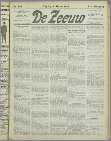 De Zeeuw. Christelijk-historisch nieuwsblad voor Zeeland 1918-03-08