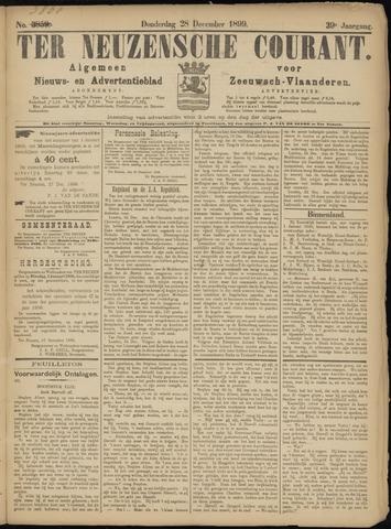 Ter Neuzensche Courant. Algemeen Nieuws- en Advertentieblad voor Zeeuwsch-Vlaanderen / Neuzensche Courant ... (idem) / (Algemeen) nieuws en advertentieblad voor Zeeuwsch-Vlaanderen 1899-12-28