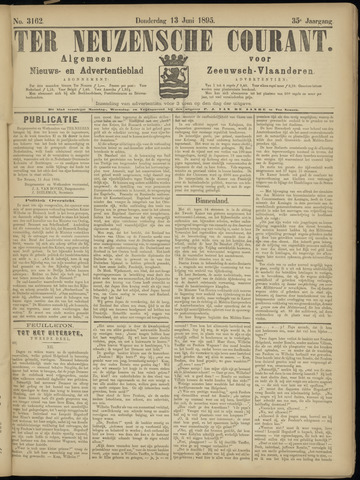 Ter Neuzensche Courant. Algemeen Nieuws- en Advertentieblad voor Zeeuwsch-Vlaanderen / Neuzensche Courant ... (idem) / (Algemeen) nieuws en advertentieblad voor Zeeuwsch-Vlaanderen 1895-06-13