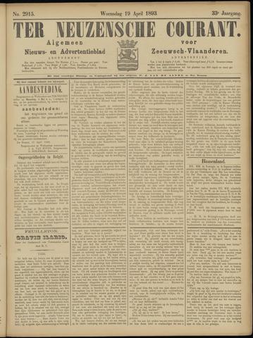 Ter Neuzensche Courant. Algemeen Nieuws- en Advertentieblad voor Zeeuwsch-Vlaanderen / Neuzensche Courant ... (idem) / (Algemeen) nieuws en advertentieblad voor Zeeuwsch-Vlaanderen 1893-04-19