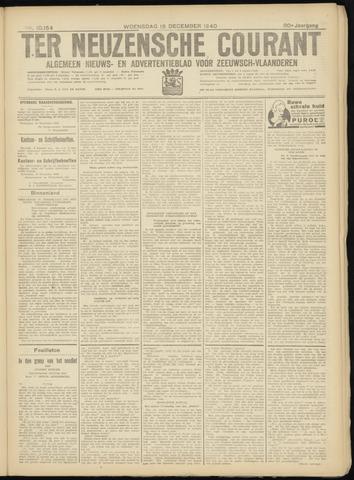 Ter Neuzensche Courant. Algemeen Nieuws- en Advertentieblad voor Zeeuwsch-Vlaanderen / Neuzensche Courant ... (idem) / (Algemeen) nieuws en advertentieblad voor Zeeuwsch-Vlaanderen 1940-12-18