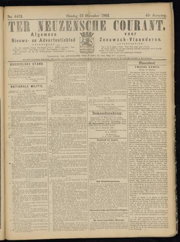 Ter Neuzensche Courant. Algemeen Nieuws- en Advertentieblad voor Zeeuwsch-Vlaanderen / Neuzensche Courant ... (idem) / (Algemeen) nieuws en advertentieblad voor Zeeuwsch-Vlaanderen 1903-12-22