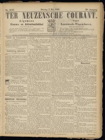 Ter Neuzensche Courant. Algemeen Nieuws- en Advertentieblad voor Zeeuwsch-Vlaanderen / Neuzensche Courant ... (idem) / (Algemeen) nieuws en advertentieblad voor Zeeuwsch-Vlaanderen 1899-05-02