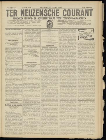 Ter Neuzensche Courant. Algemeen Nieuws- en Advertentieblad voor Zeeuwsch-Vlaanderen / Neuzensche Courant ... (idem) / (Algemeen) nieuws en advertentieblad voor Zeeuwsch-Vlaanderen 1940-04-22