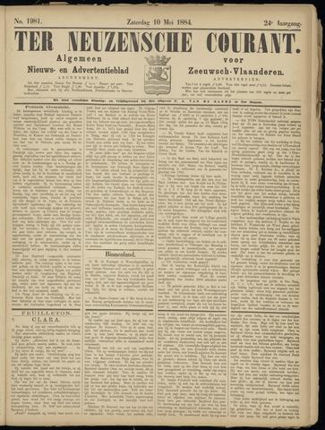 Ter Neuzensche Courant. Algemeen Nieuws- en Advertentieblad voor Zeeuwsch-Vlaanderen / Neuzensche Courant ... (idem) / (Algemeen) nieuws en advertentieblad voor Zeeuwsch-Vlaanderen 1884-05-10