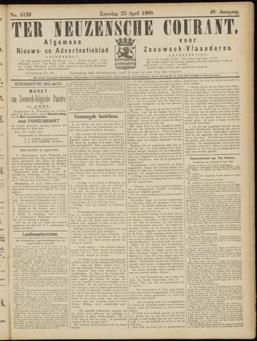 Ter Neuzensche Courant. Algemeen Nieuws- en Advertentieblad voor Zeeuwsch-Vlaanderen / Neuzensche Courant ... (idem) / (Algemeen) nieuws en advertentieblad voor Zeeuwsch-Vlaanderen 1908-04-25