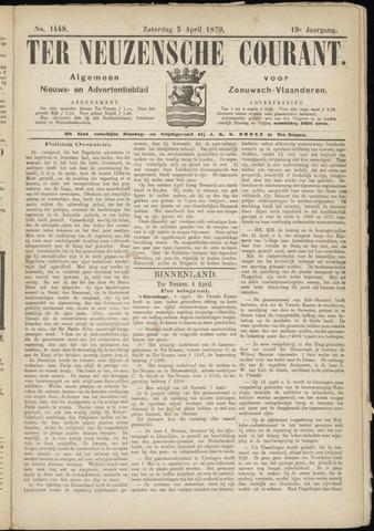 Ter Neuzensche Courant. Algemeen Nieuws- en Advertentieblad voor Zeeuwsch-Vlaanderen / Neuzensche Courant ... (idem) / (Algemeen) nieuws en advertentieblad voor Zeeuwsch-Vlaanderen 1879-04-05