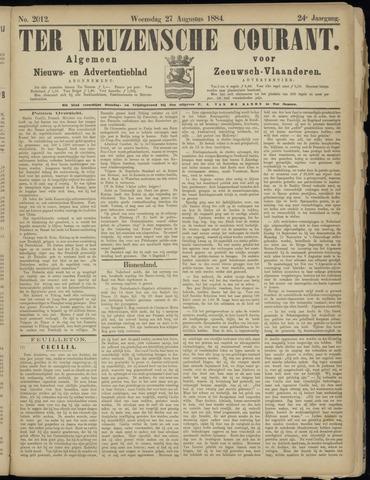 Ter Neuzensche Courant. Algemeen Nieuws- en Advertentieblad voor Zeeuwsch-Vlaanderen / Neuzensche Courant ... (idem) / (Algemeen) nieuws en advertentieblad voor Zeeuwsch-Vlaanderen 1884-08-27