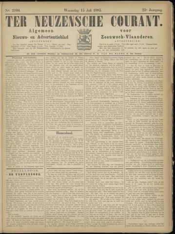 Ter Neuzensche Courant. Algemeen Nieuws- en Advertentieblad voor Zeeuwsch-Vlaanderen / Neuzensche Courant ... (idem) / (Algemeen) nieuws en advertentieblad voor Zeeuwsch-Vlaanderen 1885-07-15