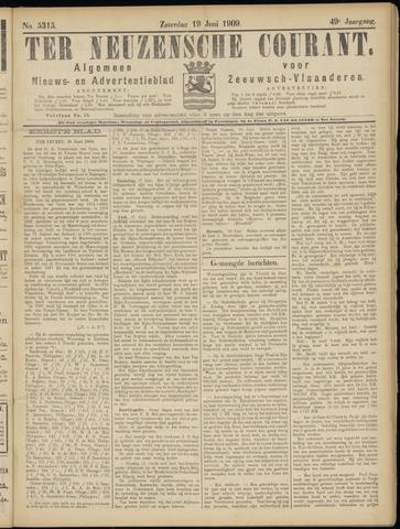 Ter Neuzensche Courant. Algemeen Nieuws- en Advertentieblad voor Zeeuwsch-Vlaanderen / Neuzensche Courant ... (idem) / (Algemeen) nieuws en advertentieblad voor Zeeuwsch-Vlaanderen 1909-06-19