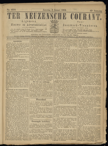 Ter Neuzensche Courant. Algemeen Nieuws- en Advertentieblad voor Zeeuwsch-Vlaanderen / Neuzensche Courant ... (idem) / (Algemeen) nieuws en advertentieblad voor Zeeuwsch-Vlaanderen 1903-01-03