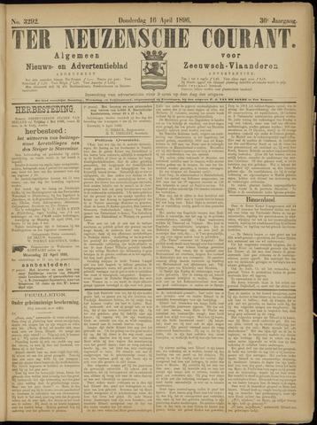 Ter Neuzensche Courant. Algemeen Nieuws- en Advertentieblad voor Zeeuwsch-Vlaanderen / Neuzensche Courant ... (idem) / (Algemeen) nieuws en advertentieblad voor Zeeuwsch-Vlaanderen 1896-04-16