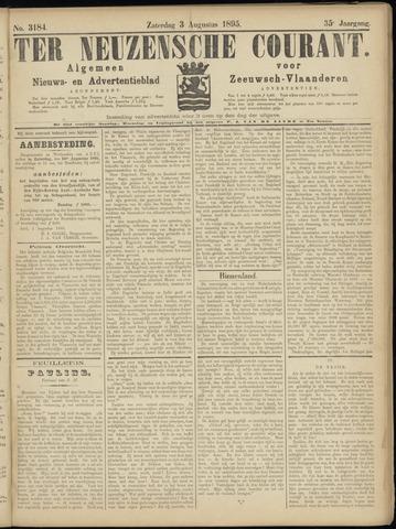 Ter Neuzensche Courant. Algemeen Nieuws- en Advertentieblad voor Zeeuwsch-Vlaanderen / Neuzensche Courant ... (idem) / (Algemeen) nieuws en advertentieblad voor Zeeuwsch-Vlaanderen 1895-08-03
