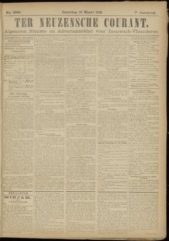 Ter Neuzensche Courant. Algemeen Nieuws- en Advertentieblad voor Zeeuwsch-Vlaanderen / Neuzensche Courant ... (idem) / (Algemeen) nieuws en advertentieblad voor Zeeuwsch-Vlaanderen 1918-03-16