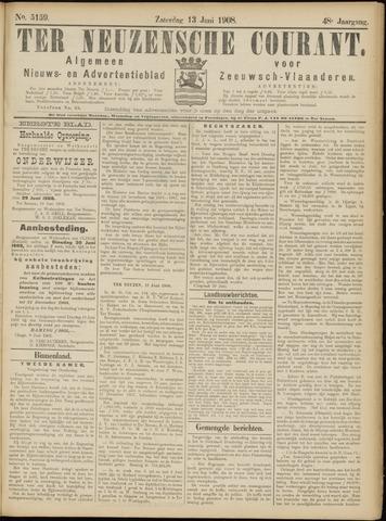 Ter Neuzensche Courant. Algemeen Nieuws- en Advertentieblad voor Zeeuwsch-Vlaanderen / Neuzensche Courant ... (idem) / (Algemeen) nieuws en advertentieblad voor Zeeuwsch-Vlaanderen 1908-06-13