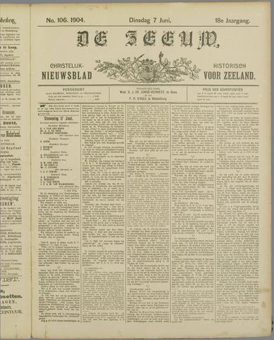 De Zeeuw. Christelijk-historisch nieuwsblad voor Zeeland 1904-06-07