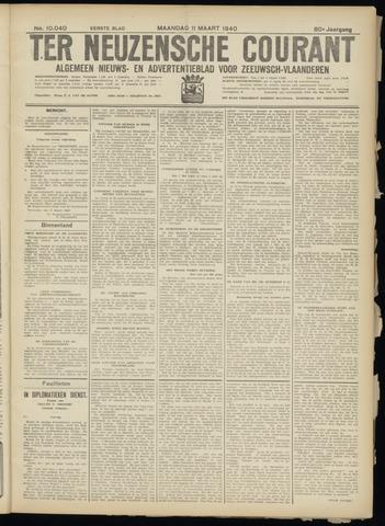 Ter Neuzensche Courant. Algemeen Nieuws- en Advertentieblad voor Zeeuwsch-Vlaanderen / Neuzensche Courant ... (idem) / (Algemeen) nieuws en advertentieblad voor Zeeuwsch-Vlaanderen 1940-03-11