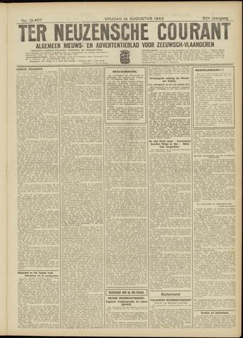 Ter Neuzensche Courant. Algemeen Nieuws- en Advertentieblad voor Zeeuwsch-Vlaanderen / Neuzensche Courant ... (idem) / (Algemeen) nieuws en advertentieblad voor Zeeuwsch-Vlaanderen 1942-08-14