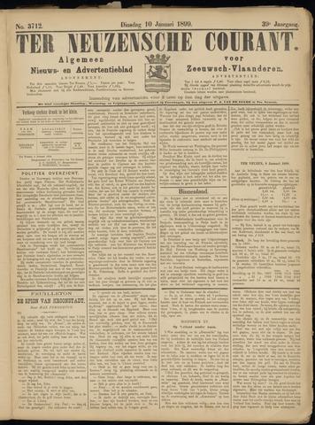 Ter Neuzensche Courant. Algemeen Nieuws- en Advertentieblad voor Zeeuwsch-Vlaanderen / Neuzensche Courant ... (idem) / (Algemeen) nieuws en advertentieblad voor Zeeuwsch-Vlaanderen 1899-01-10