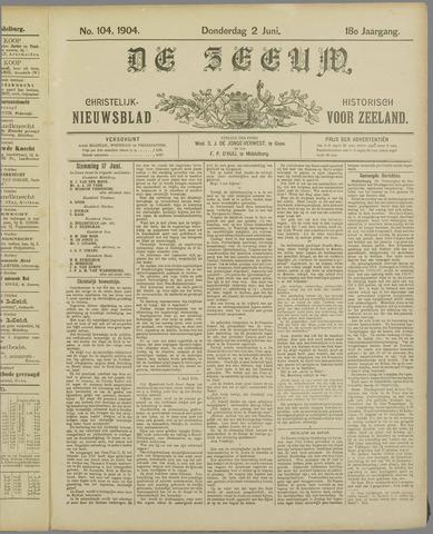 De Zeeuw. Christelijk-historisch nieuwsblad voor Zeeland 1904-06-02