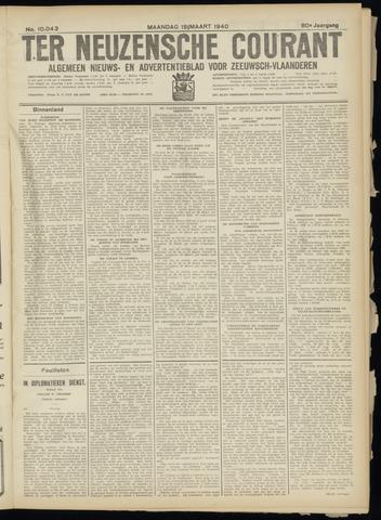 Ter Neuzensche Courant. Algemeen Nieuws- en Advertentieblad voor Zeeuwsch-Vlaanderen / Neuzensche Courant ... (idem) / (Algemeen) nieuws en advertentieblad voor Zeeuwsch-Vlaanderen 1940-03-18