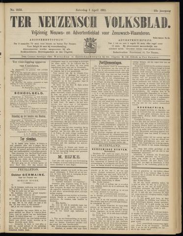Ter Neuzensch Volksblad. Vrijzinnig nieuws- en advertentieblad voor Zeeuwsch- Vlaanderen / Zeeuwsch Nieuwsblad. Nieuws- en advertentieblad voor Zeeland 1911-04-01