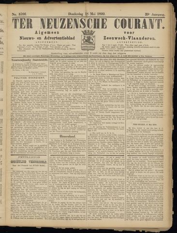 Ter Neuzensche Courant. Algemeen Nieuws- en Advertentieblad voor Zeeuwsch-Vlaanderen / Neuzensche Courant ... (idem) / (Algemeen) nieuws en advertentieblad voor Zeeuwsch-Vlaanderen 1899-05-18