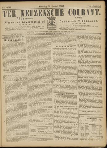 Ter Neuzensche Courant. Algemeen Nieuws- en Advertentieblad voor Zeeuwsch-Vlaanderen / Neuzensche Courant ... (idem) / (Algemeen) nieuws en advertentieblad voor Zeeuwsch-Vlaanderen 1905-01-21