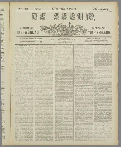 De Zeeuw. Christelijk-historisch nieuwsblad voor Zeeland 1910-03-17