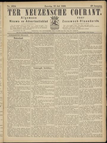 Ter Neuzensche Courant. Algemeen Nieuws- en Advertentieblad voor Zeeuwsch-Vlaanderen / Neuzensche Courant ... (idem) / (Algemeen) nieuws en advertentieblad voor Zeeuwsch-Vlaanderen 1909-07-10