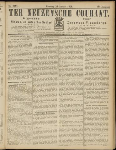 Ter Neuzensche Courant. Algemeen Nieuws- en Advertentieblad voor Zeeuwsch-Vlaanderen / Neuzensche Courant ... (idem) / (Algemeen) nieuws en advertentieblad voor Zeeuwsch-Vlaanderen 1908-01-25