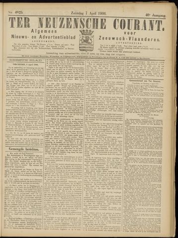 Ter Neuzensche Courant. Algemeen Nieuws- en Advertentieblad voor Zeeuwsch-Vlaanderen / Neuzensche Courant ... (idem) / (Algemeen) nieuws en advertentieblad voor Zeeuwsch-Vlaanderen 1906-04-07