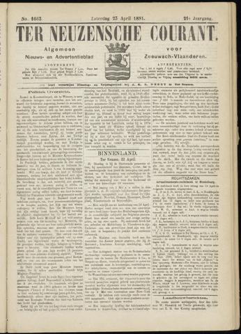 Ter Neuzensche Courant. Algemeen Nieuws- en Advertentieblad voor Zeeuwsch-Vlaanderen / Neuzensche Courant ... (idem) / (Algemeen) nieuws en advertentieblad voor Zeeuwsch-Vlaanderen 1881-04-23