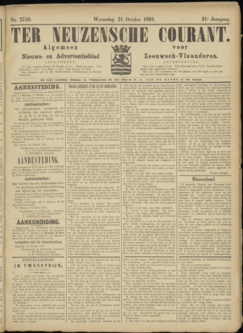 Ter Neuzensche Courant. Algemeen Nieuws- en Advertentieblad voor Zeeuwsch-Vlaanderen / Neuzensche Courant ... (idem) / (Algemeen) nieuws en advertentieblad voor Zeeuwsch-Vlaanderen 1891-10-21