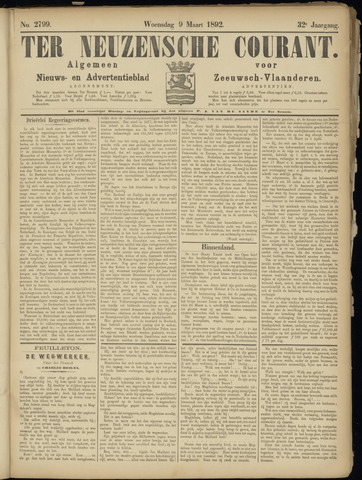 Ter Neuzensche Courant. Algemeen Nieuws- en Advertentieblad voor Zeeuwsch-Vlaanderen / Neuzensche Courant ... (idem) / (Algemeen) nieuws en advertentieblad voor Zeeuwsch-Vlaanderen 1892-03-09