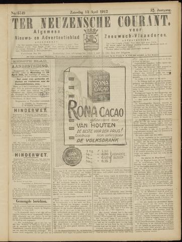 Ter Neuzensche Courant. Algemeen Nieuws- en Advertentieblad voor Zeeuwsch-Vlaanderen / Neuzensche Courant ... (idem) / (Algemeen) nieuws en advertentieblad voor Zeeuwsch-Vlaanderen 1912-04-13