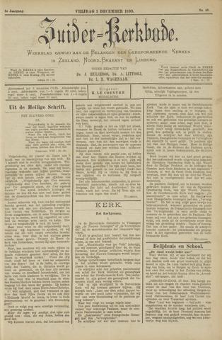 Zuider Kerkbode, Weekblad gewijd aan de belangen der gereformeerde kerken in Zeeland, Noord-Brabant en Limburg. 1899-12-01