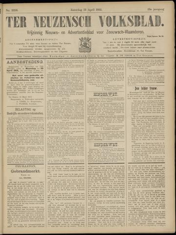 Ter Neuzensch Volksblad. Vrijzinnig nieuws- en advertentieblad voor Zeeuwsch- Vlaanderen / Zeeuwsch Nieuwsblad. Nieuws- en advertentieblad voor Zeeland 1912-04-13
