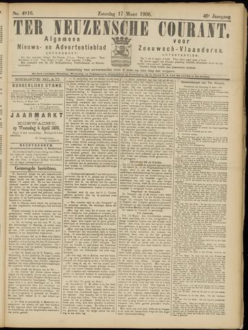 Ter Neuzensche Courant. Algemeen Nieuws- en Advertentieblad voor Zeeuwsch-Vlaanderen / Neuzensche Courant ... (idem) / (Algemeen) nieuws en advertentieblad voor Zeeuwsch-Vlaanderen 1906-03-17