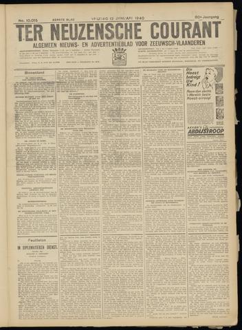 Ter Neuzensche Courant. Algemeen Nieuws- en Advertentieblad voor Zeeuwsch-Vlaanderen / Neuzensche Courant ... (idem) / (Algemeen) nieuws en advertentieblad voor Zeeuwsch-Vlaanderen 1940-01-12