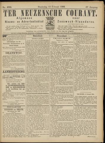 Ter Neuzensche Courant. Algemeen Nieuws- en Advertentieblad voor Zeeuwsch-Vlaanderen / Neuzensche Courant ... (idem) / (Algemeen) nieuws en advertentieblad voor Zeeuwsch-Vlaanderen 1906-02-15