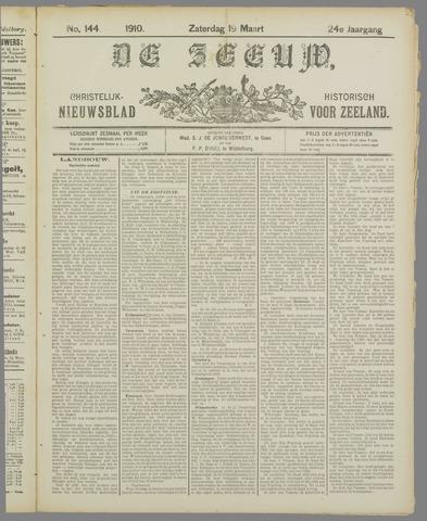 De Zeeuw. Christelijk-historisch nieuwsblad voor Zeeland 1910-03-19