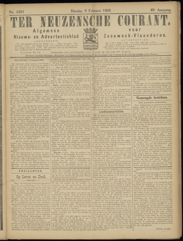 Ter Neuzensche Courant. Algemeen Nieuws- en Advertentieblad voor Zeeuwsch-Vlaanderen / Neuzensche Courant ... (idem) / (Algemeen) nieuws en advertentieblad voor Zeeuwsch-Vlaanderen 1909-02-09