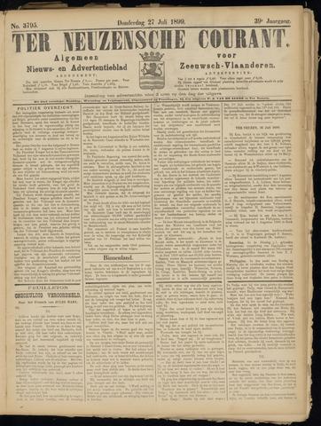 Ter Neuzensche Courant. Algemeen Nieuws- en Advertentieblad voor Zeeuwsch-Vlaanderen / Neuzensche Courant ... (idem) / (Algemeen) nieuws en advertentieblad voor Zeeuwsch-Vlaanderen 1899-07-27
