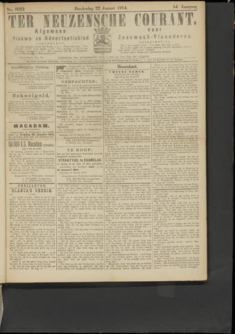 Ter Neuzensche Courant. Algemeen Nieuws- en Advertentieblad voor Zeeuwsch-Vlaanderen / Neuzensche Courant ... (idem) / (Algemeen) nieuws en advertentieblad voor Zeeuwsch-Vlaanderen 1914-01-22