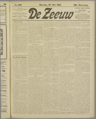 De Zeeuw. Christelijk-historisch nieuwsblad voor Zeeland 1915-05-25